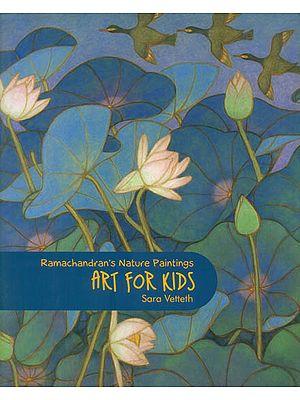 Art for Kids (Ramachandran's Nature Paintings)