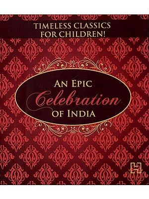 An Epic Celebration of india: Timeless Classics for Children (Set of 3 Books)