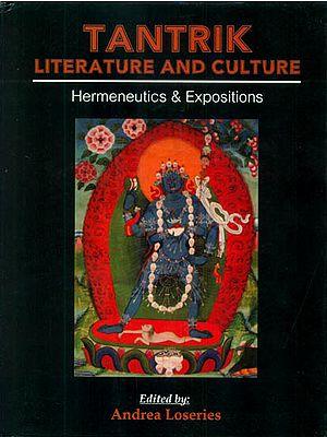 Tantrik Literature and Culture (Hermeneutics and Expositions)