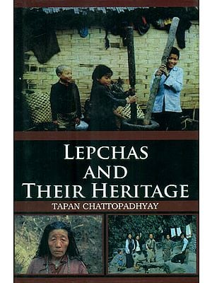 Lepchas and Their Heritage