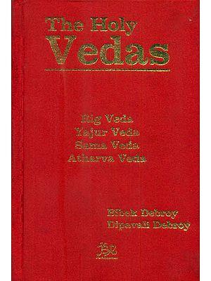 The Holy Vedas (Rig Veda, Yajur Veda, Sama Veda and Atharva Veda)