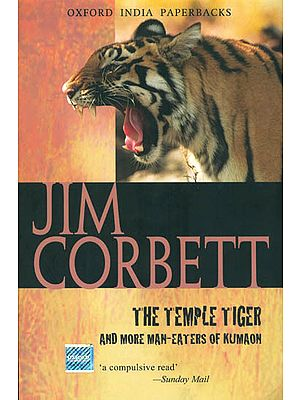 Jim Corbett (The Temple Tiger and More Man-Eaters of Kumaon)