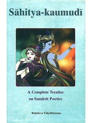 Sahitya-Kaumudi (A Complete Treatise on Sanskrit Poetics)