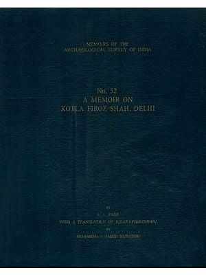 A Memoir on Kotla Firoz Shah, Delhi