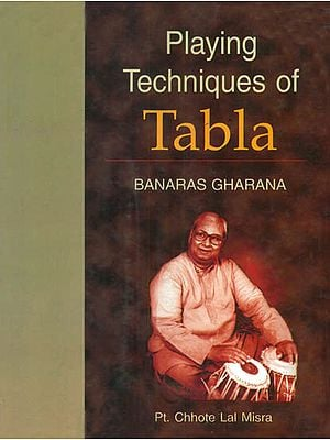 Playing Techniques of Tabla: Banaras Gharana (With Notation)