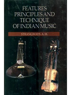 Features Principles and Technique of Indian Music (With Notation)