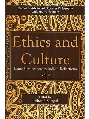 Ethics and Culture - Some Contemporary Indian Reflections (Volume 2)