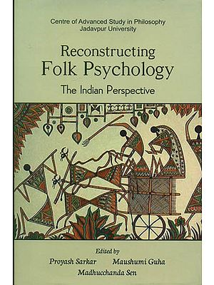 Reconstructing Folk Psychology - The Indian Perspective