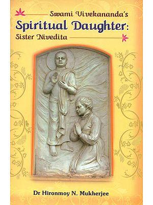 Spiritual Daughter: Sister Nivedita
