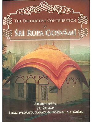 The Distinctive Contribution of Sri Rupa Gosvami