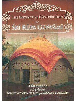 The Distinctive Contribution of Sri Rupa Gosvami