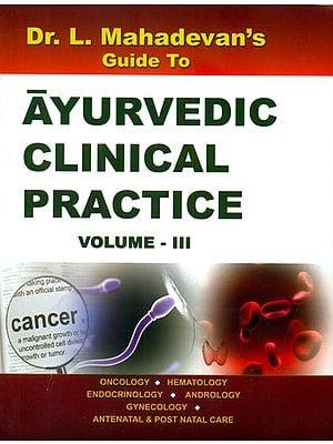 Ayurvedic Clinical Practice (Volume III)