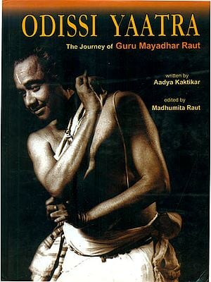 Odissi Yaatra - The Journey of Guru Mayadhar Rahut