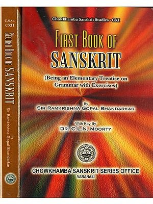 The Book of Sanskrit: Being and Elementary Treatise on Grammar with Exercise (Set of 2 Volumes)