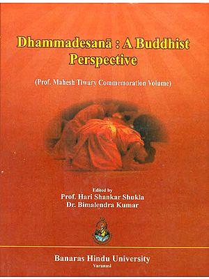 Dhammadesana: A Buddhist Perspective (Prof. Mahesh Tiwary Commemoration Volume)