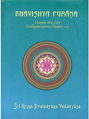 Bhavishya Purana: Chapter 184 - 207 (Madyama Parva Chapter 1 - 5)