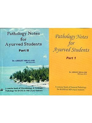 Pathology Notes for Ayurved Students (Set of 2 Volumes)