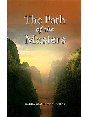 The Path of The Master (The Science of Surat Shabd Yoga The Yoga of the Audible Life Stream)