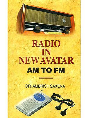 Radio In New Avatar AM to FM