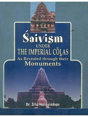 Saivism Under The Imperial Colas (As Revealed Through Their Monuments)