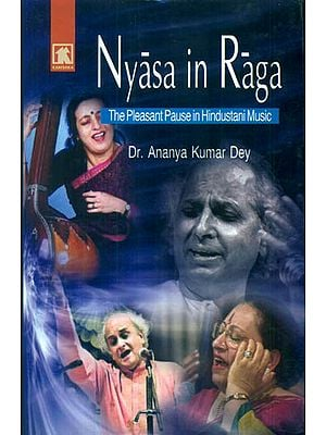 Nyasa in Raga: The Pleasant Pause in Hindustani Music (An Old and Rare Book)