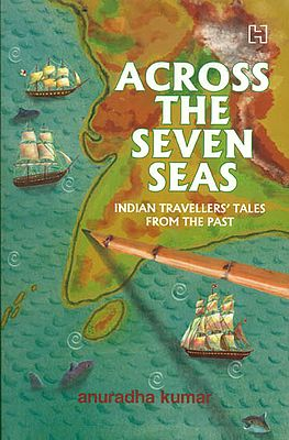 Across The Seven Seas (Indian Travellers's Tales From The Past)