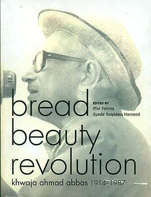Bread Beauty Revolution (Khwaja Ahmad Abbas 1914-1987)