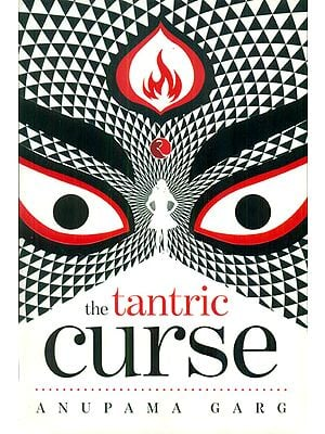 The Tantric Curse (A Novel on Tantra)