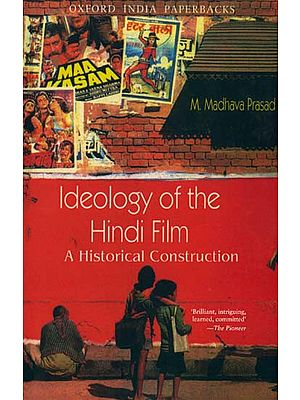Ideology of The Hindi Film (A Historical Construction)