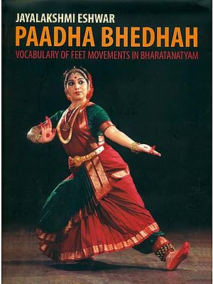 Paadha Bhedhah: Vocabulary of Feet Movements in Bharatanatyam