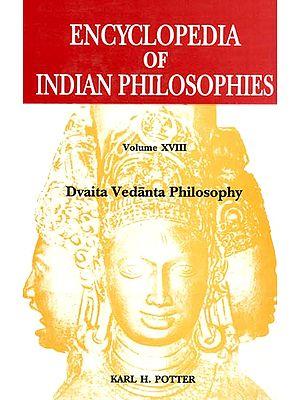 Encyclopedia of Indian Philosophies: Dvaita Vedanta Philosophy (Vol- XVIII)
