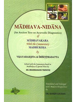 Madhava-Nidana of Madhavakara With the Commentary of Madhukosa (An Ancient Text on Ayurvedic Diagnosis)