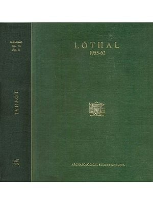 Lothal: A Harappan Port Town 1955-62 (Set of 2 Volumes )