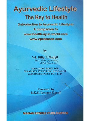 Ayurvedic Lifestyle: The Key to Health (Introduction to Ayurvedic Lifestyle)