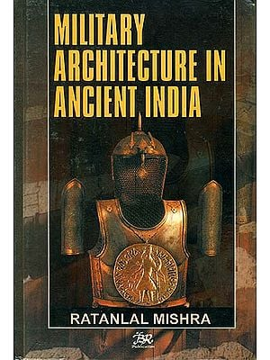 Military Architecture in Ancient India