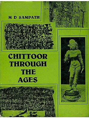 Chittoor Through The Ages (An Old and Rare Book)