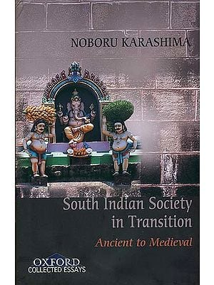 South Indian Society in Transition (Ancient to Medieval)