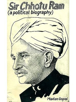 Sir Chhotu Ram: A Political Biography (An Old and Rare Book)