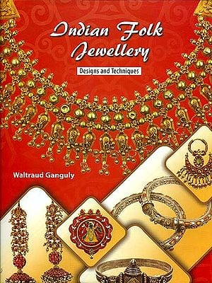Indian Folk Jewellery (Designs and Techniques)