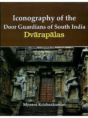 Iconography of the Door Guardians of South India (Dvarapalas)