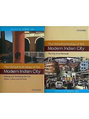 The Oxford Anthology of the Modern Indian City (Set of 2 Volumes)