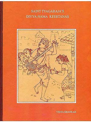 Saint Tyagaraja's Divya-Nama Keertanas
