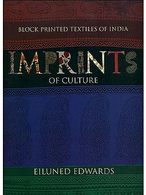Imprints of Culture (Block Printed Textiles of India)