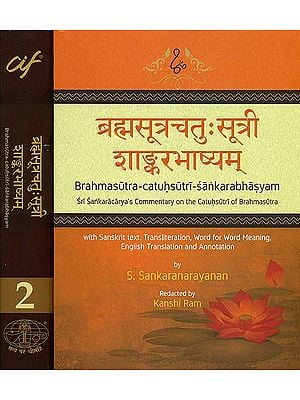Brahmasutra Catuhsutri Sankara Bhasyam: Sri Sankaracarya's Commentary on the Catuhsutri of Brahmasutra (Set of 2 Volumes)
