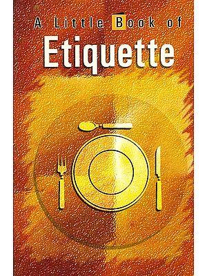 A Little Book of Etiquette