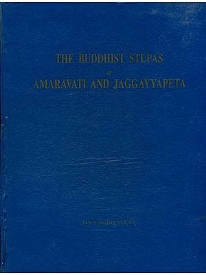 The Buddhist Stupas of Amaravati and Jaggayyapeta