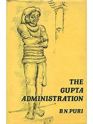 The Gupta Administration (An Old and Rare Book)