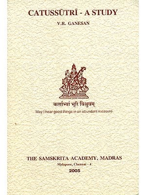 Catussutri - A Study of the First Four of the Brahmasutras