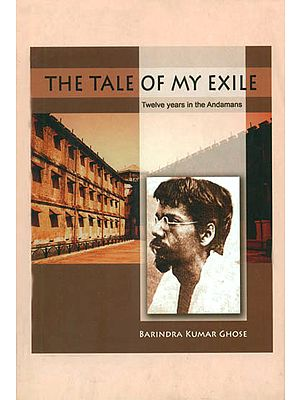 The Tale of My Exile (Twelve Years in The Andamans)