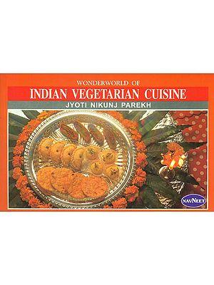 Wonder World of Indian Vegetarian Cuisine